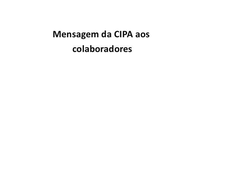 Mensagem da CIPA aos   colaboradores