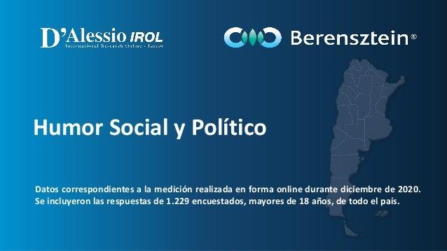 Humor Social y Político Datos correspondientes a la medición realizada en forma online durante diciembre de 2020. Se inclu...