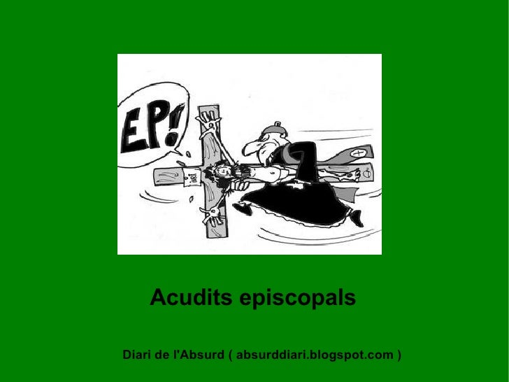 Acudits episcopals  Diari de l'Absurd ( absurddiari.blogspot.com )