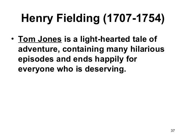 moral teaching in fieldings tom jones This essay aims to explore henry fielding's art of moral teaching in the history of tom jones, a foundling, as the author originally entitled it.
