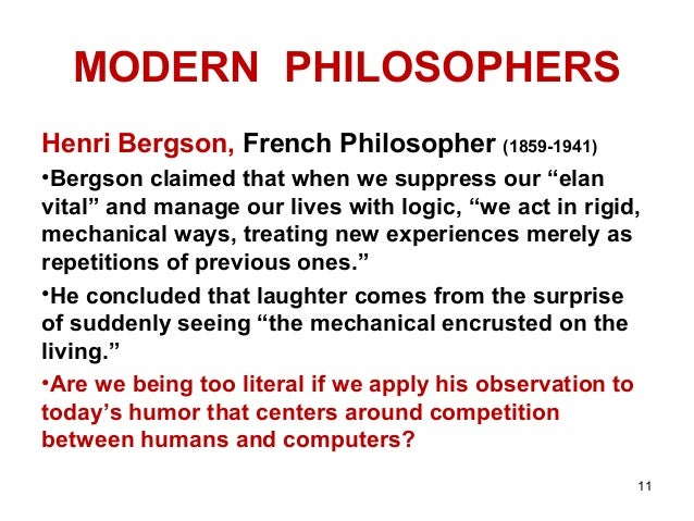 the empiricism and rationalism ideologies of modern philosopher henry bergson James next turns his attention to the philosophy of bergson, which he also praises the sixth lecture presented by james is entitled bergson and his critique of intellectualism this lecture is devoted to the philosophy of french philosopher henri bergson (1859-1941), perhaps most famous as the writer of _creative evolution_ james examines.