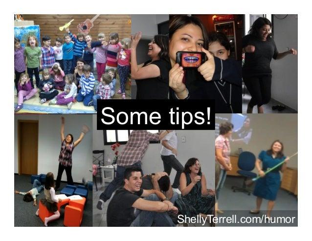 Some tips! ShellyTerrell.com/humor