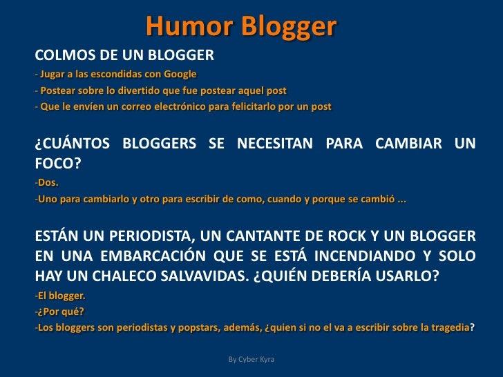 Humor Blogger COLMOS DE UN BLOGGER  Jugar a las escondidas con Google  Postear sobre lo divertido que fue postear aquel po...