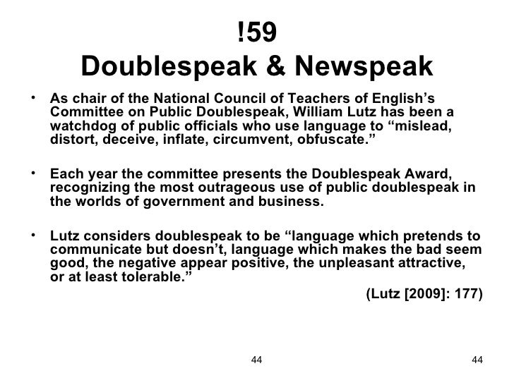 doublespeak by william lutz essay In doublespeak, william lutz does an excellent job of applying the ideas george orwell set forth in politics and the english language to our everyday lives.