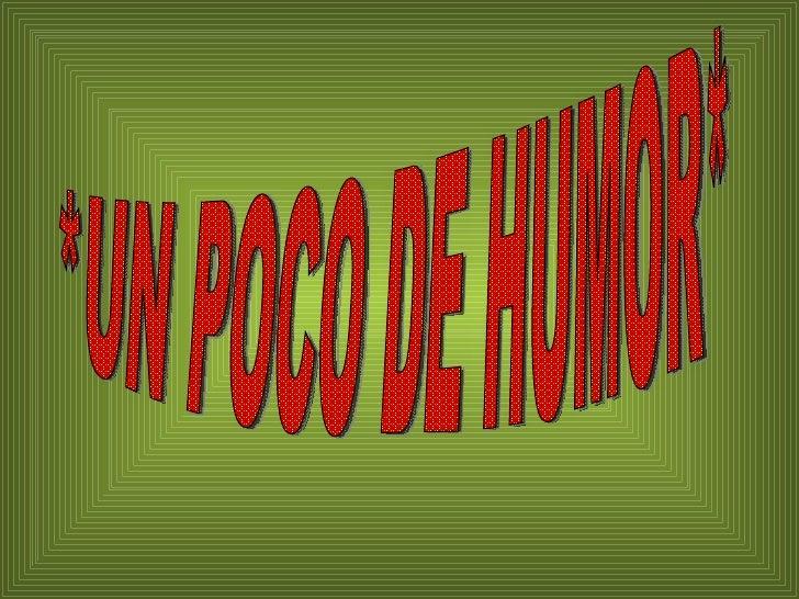 *UN POCO DE HUMOR*