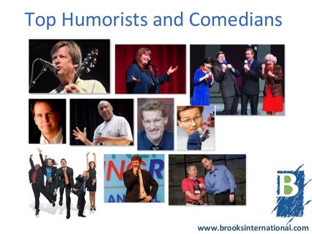 Top Humorists and Comedians                  www.brooksinternational.com