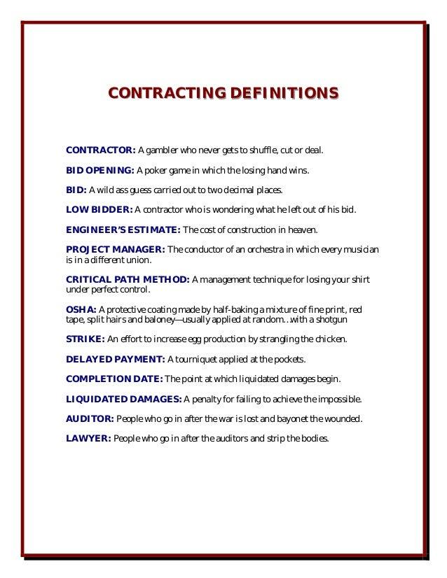CONTRACTING DEFINITIONS          CONTRACTING DEFINITIONSCONTRACTOR: A gambler who never gets to shuffle, cut or deal.BID O...