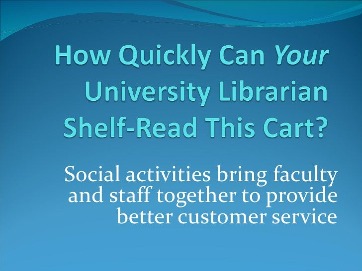 Social activities bring facultyand staff together to provide     better customer service