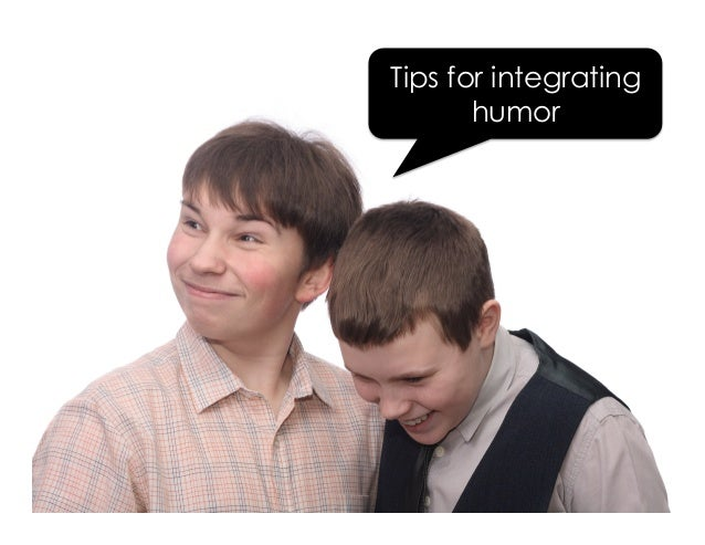 Tips for integrating humor