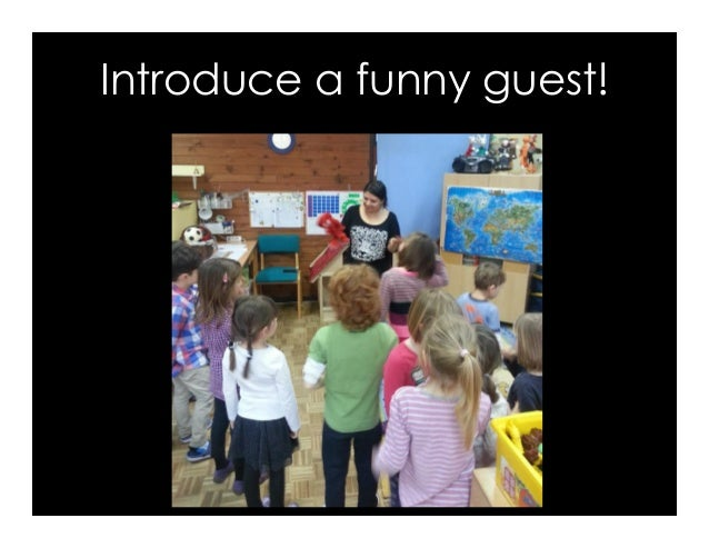 Introduce a funny guest!