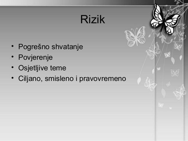 Rizik•   Pogrešno shvatanje•   Povjerenje•   Osjetljive teme•   Ciljano, smisleno i pravovremeno