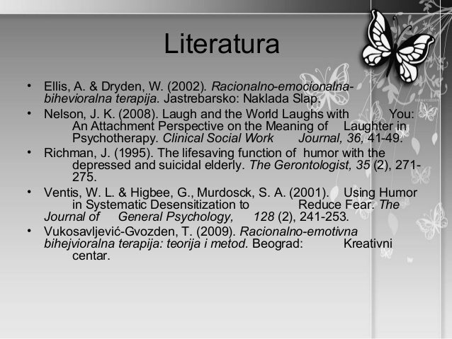 Literatura• Ellis, A. & Dryden, W. (2002). Racionalno-emocionalna-  bihevioralna terapija. Jastrebarsko: Naklada Slap.• Ne...