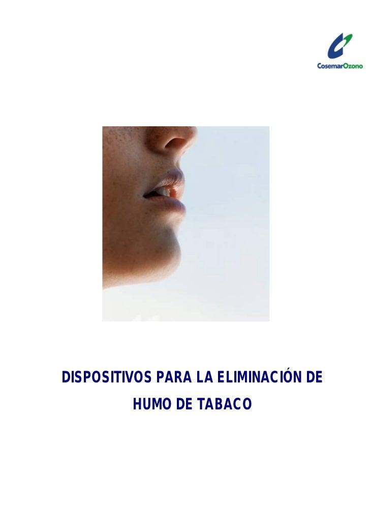 DISPOSITIVOS PARA LA ELIMINACIÓN DE         HUMO DE TABACO