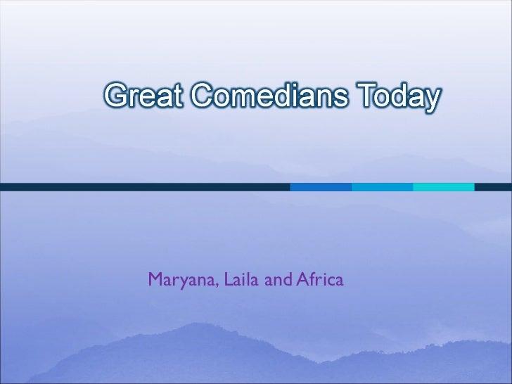 Maryana, Laila and Africa