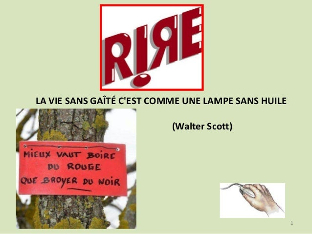 LA VIE SANS GAÎTÉ C'EST COMME UNE LAMPE SANS HUILE (Walter Scott) 1