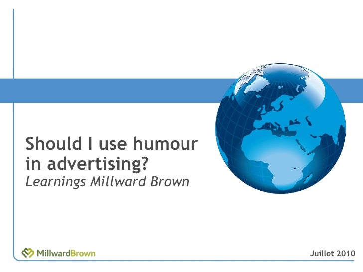 Should I use humour in advertising? Learnings Millward Brown Juillet 2010