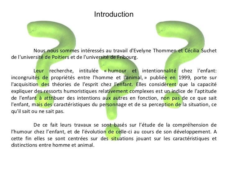 Introduction          Nous nous sommes intéressés au travail dEvelyne Thommen et Cécilia Suchetde luniversité de Poitiers ...