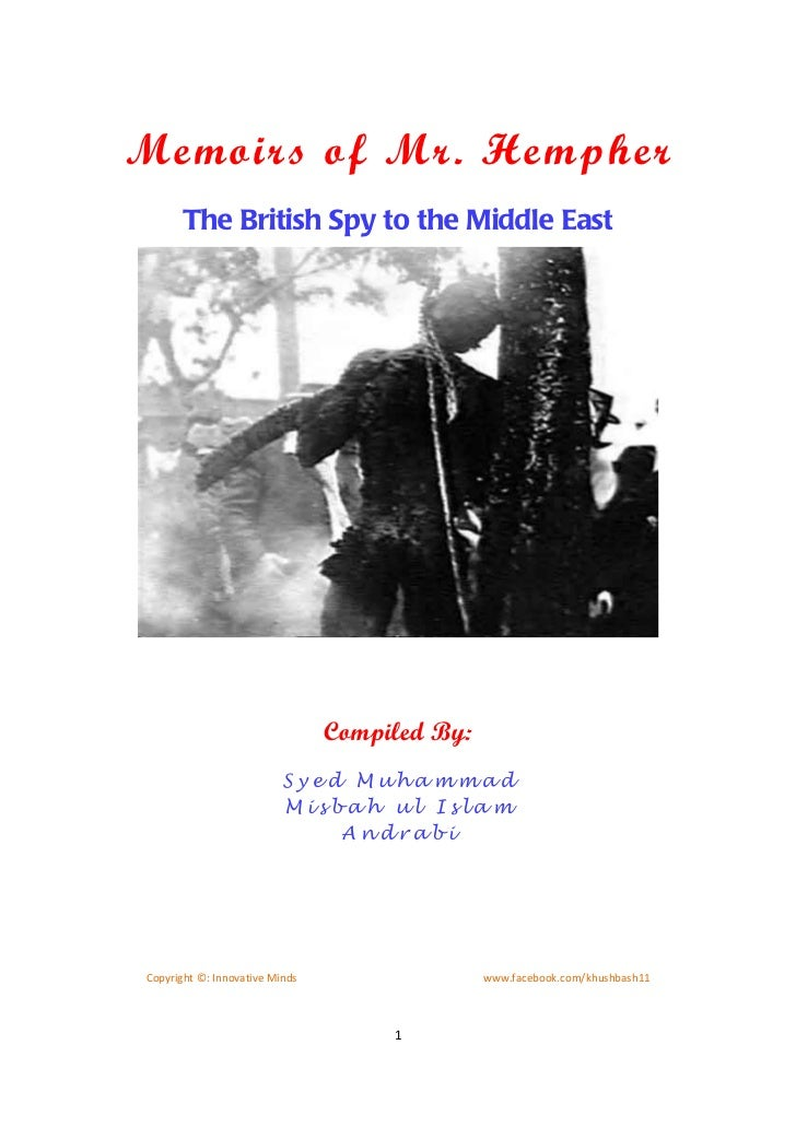 Memoirs of Mr. Hempher       The British Spy to the Middle East                                Compiled By:               ...