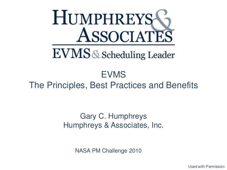 EVMSThe Principles, Best Practices and Benefits           Gary C. Humphreys        Humphreys & Associates, Inc.           ...