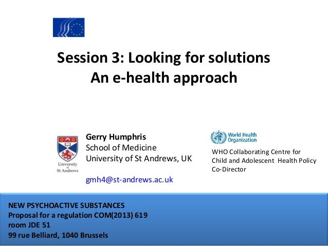Session 3: Looking for solutions An e-health approach  Gerry Humphris School of Medicine University of St Andrews, UK gmh4...
