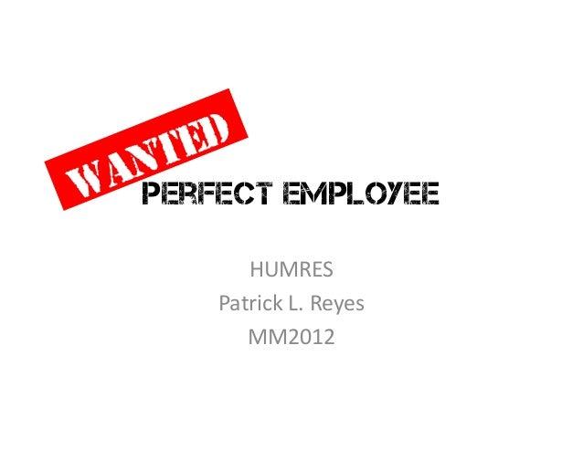 Perfect employee HUMRES Patrick L. Reyes MM2012