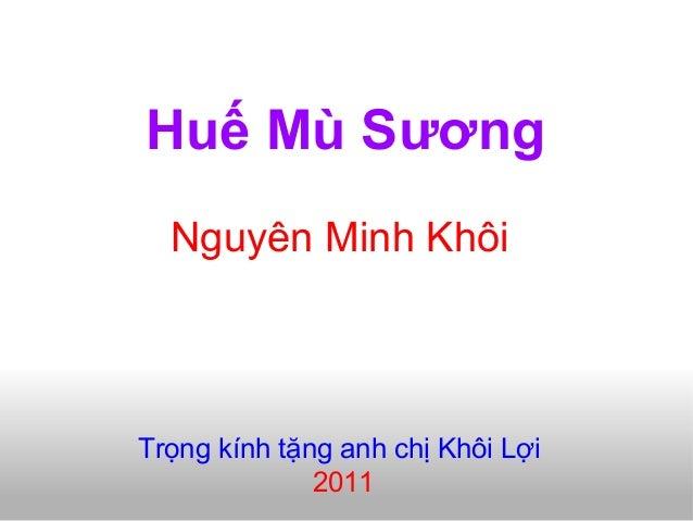 Huế Mù Sương Nguyên Minh Khôi Trọng kính tặng anh chị Khôi Lợi 2011