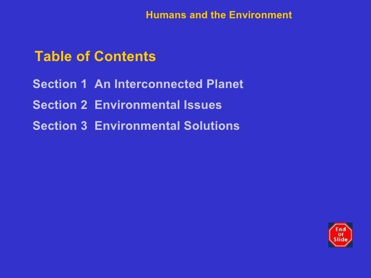 Table of Contents <ul><li>Section 1   An Interconnected Planet </li></ul><ul><li>Section 2   Environmental Issues </li></u...