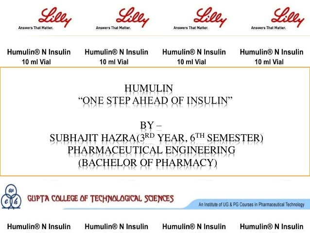 "HUMULIN ""ONE STEP AHEAD OF INSULIN"" BY – SUBHAJIT HAZRA(3RD YEAR, 6TH SEMESTER) PHARMACEUTICAL ENGINEERING (BACHELOR OF PH..."