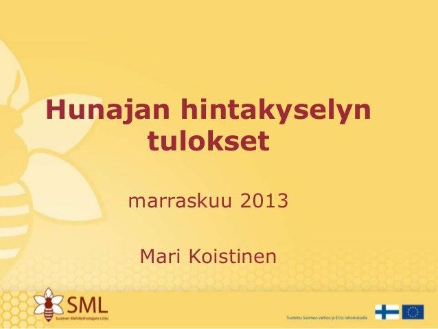 Hunajan hintakyselyn tulokset marraskuu 2013  Mari Koistinen