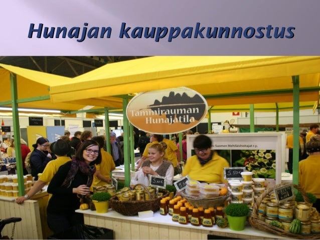 Hunajan kauppakunnostusHunajan kauppakunnostus