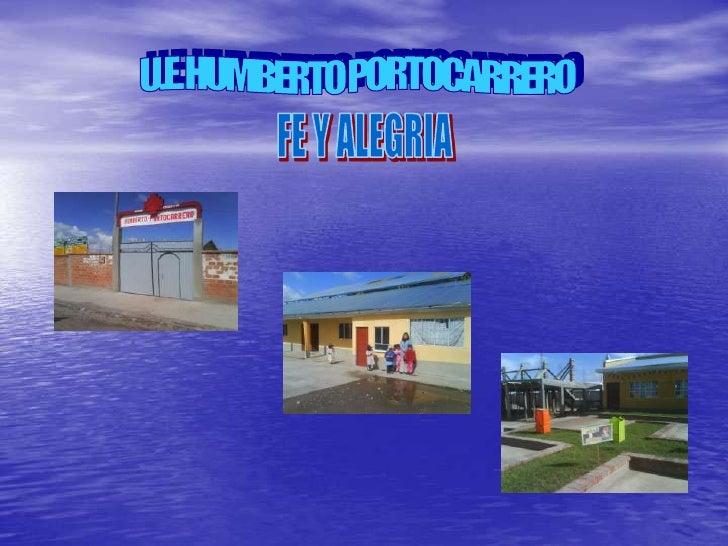 U.E. HUMBERTO PORTOCARRERO<br />FE Y ALEGRIA<br />