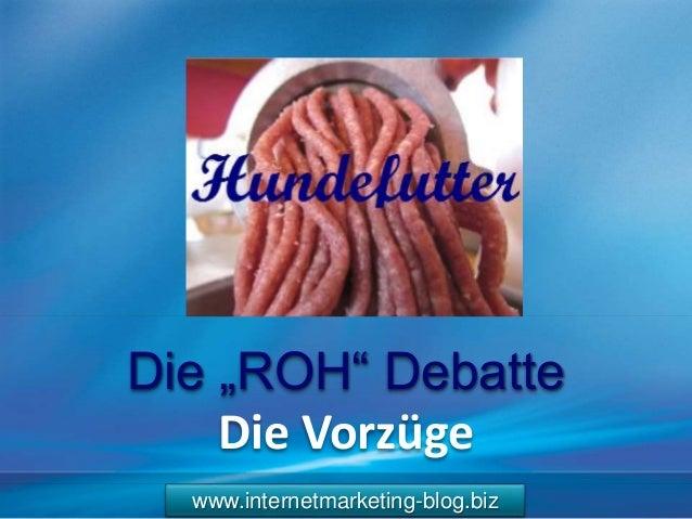 """www.internetmarketing-blog.biz Die """"ROH"""" Debatte Die Vorzüge"""