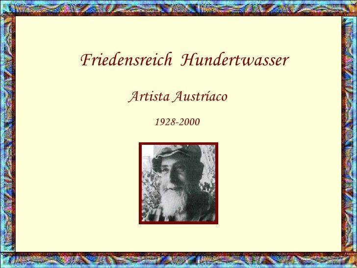 Friedensreich  Hundertwasser Artista Austríaco   1928-2000