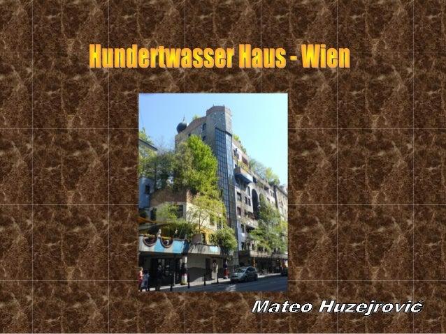 • 1983 – 1985 erbaut in Wien• bennant nach Friedensreich Hundertwasser• folgt nicht den üblichen Normen der Architektur