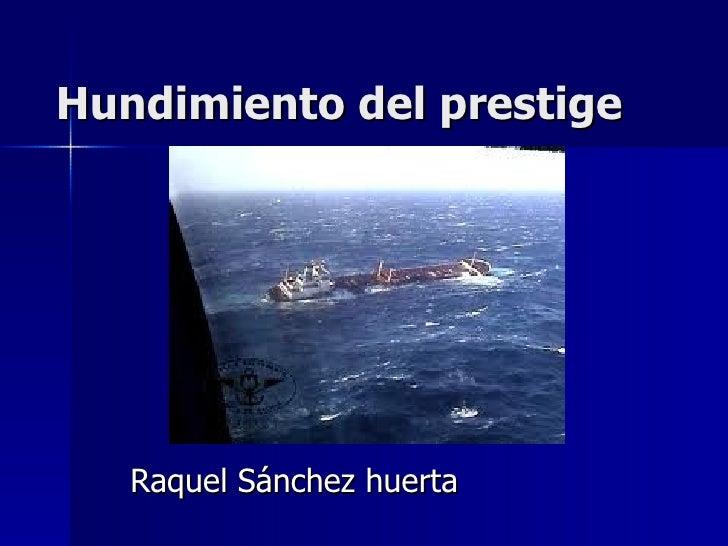 Hundimiento del prestige Raquel Sánchez huerta