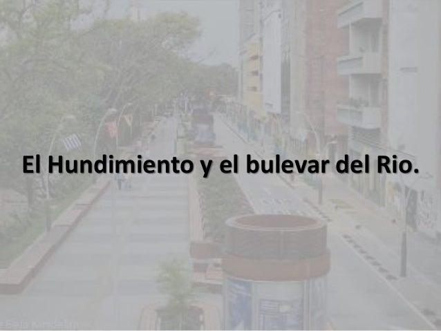 El Hundimiento y el bulevar del Rio.