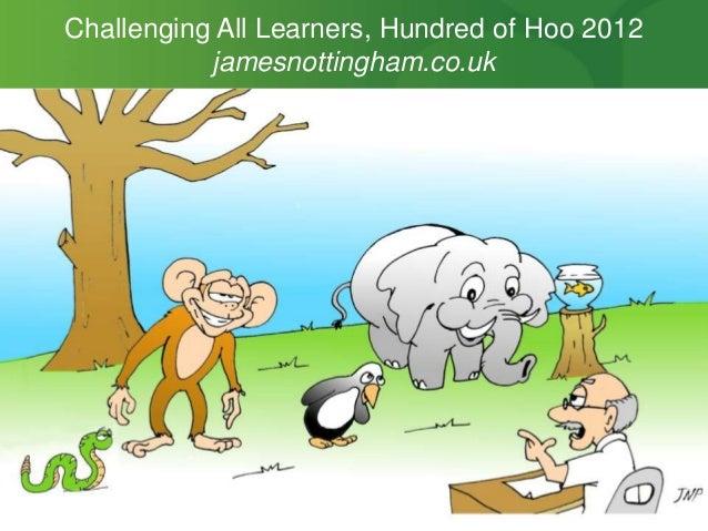Challenging All Learners, Hundred of Hoo 2012 jamesnottingham.co.uk