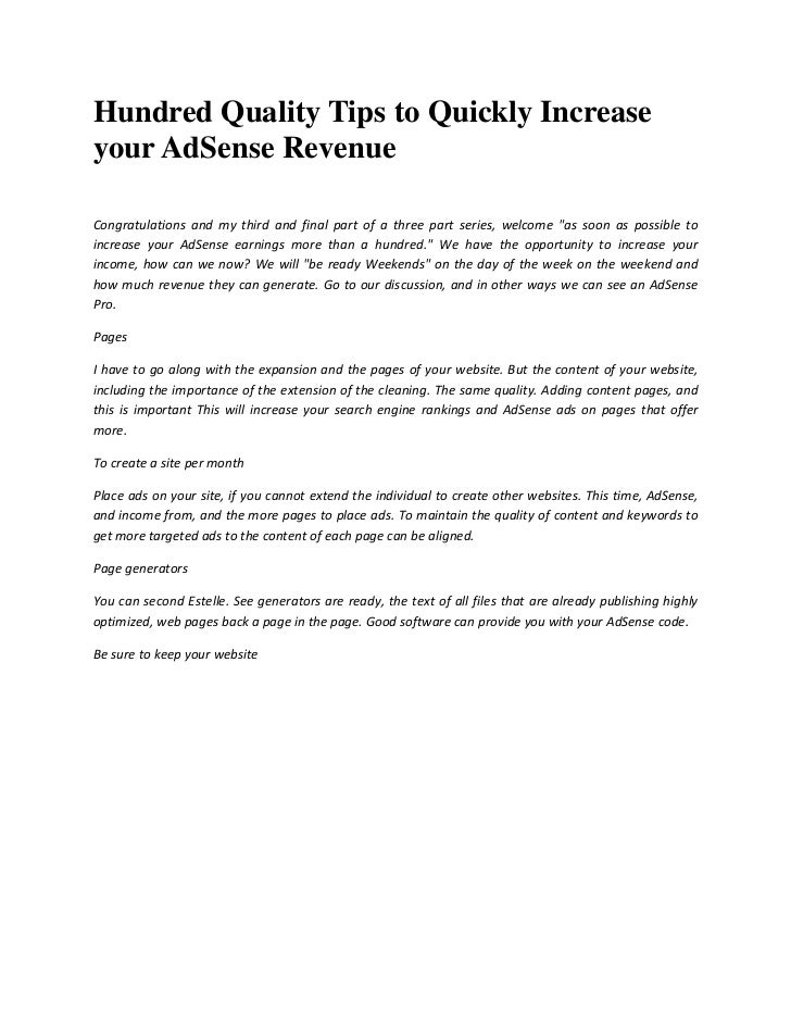 Hundred Quality Tips to Quickly Increaseyour AdSense RevenueCongratulations and my third and final part of a three part se...