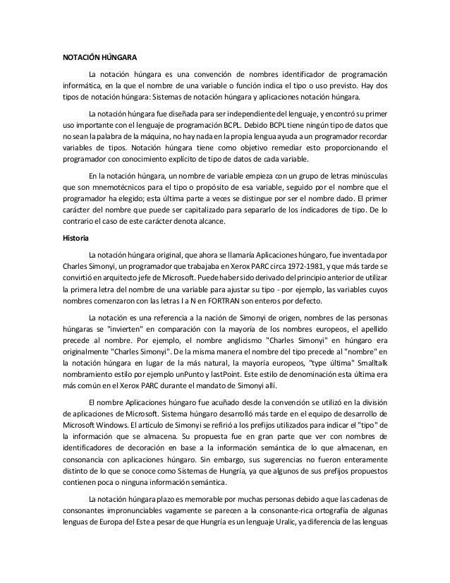 NOTACIÓN HÚNGARA La notación húngara es una convención de nombres identificador de programación informática, en la que el ...