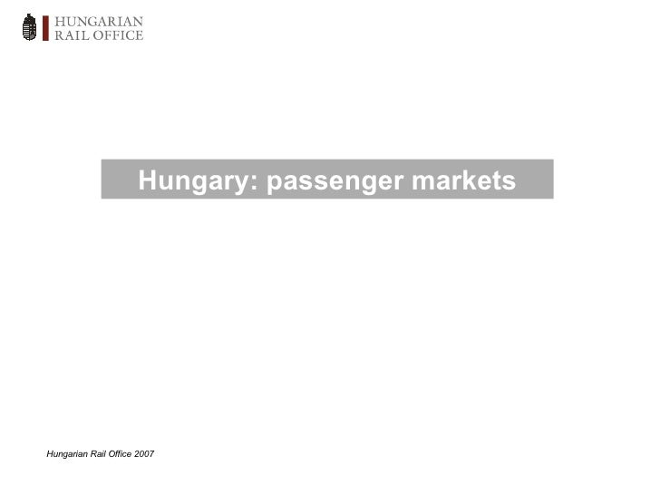 Hungarian Rail Office 2007 Hungary: passenger markets