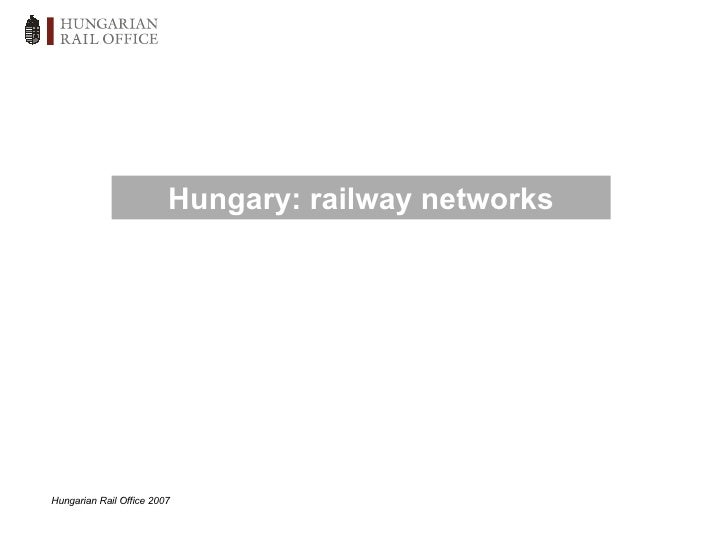 Hungarian Rail Office 2007 Hungary: railway networks