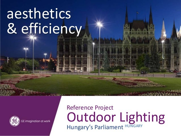 aesthetics& efficiency         Reference Project         Outdoor Lighting         Hungary's Parliament HUNGARY