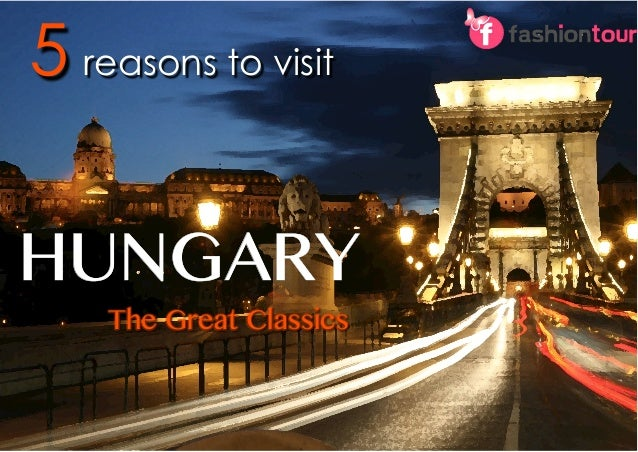 5 reasons to visit The Great Classics HUNGARY