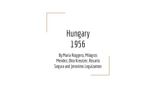 Hungary 1956 By:Maria Roggero, Milagros Mendez, Otto Kreutzer, Rosario Segura and Jeronimo Leguizamon