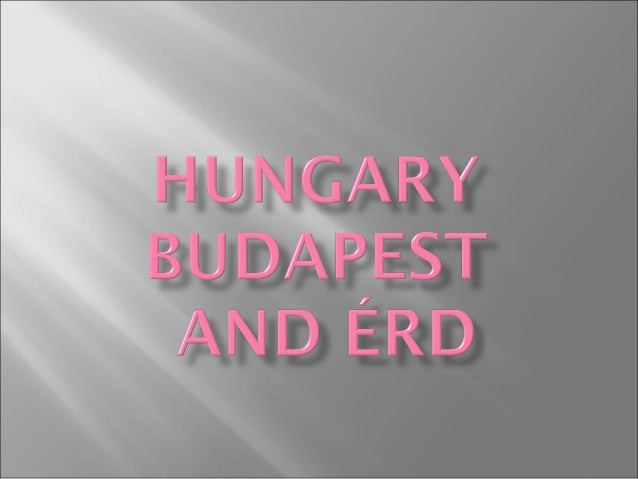 Hungary is in Central Europe.