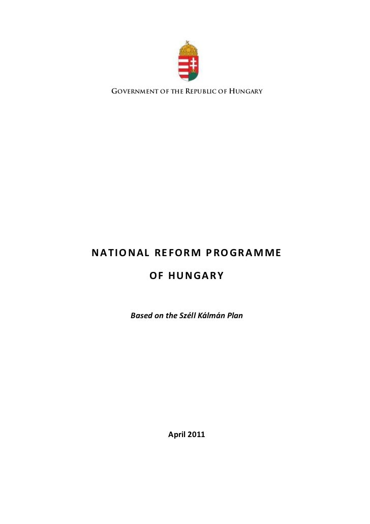 GOVERNMENT OF THE REPUBLIC OF HUNGARYNATIONAL REFORM PROGRAMME           OF HUNGARY      Based on the Széll Kálmán Plan   ...
