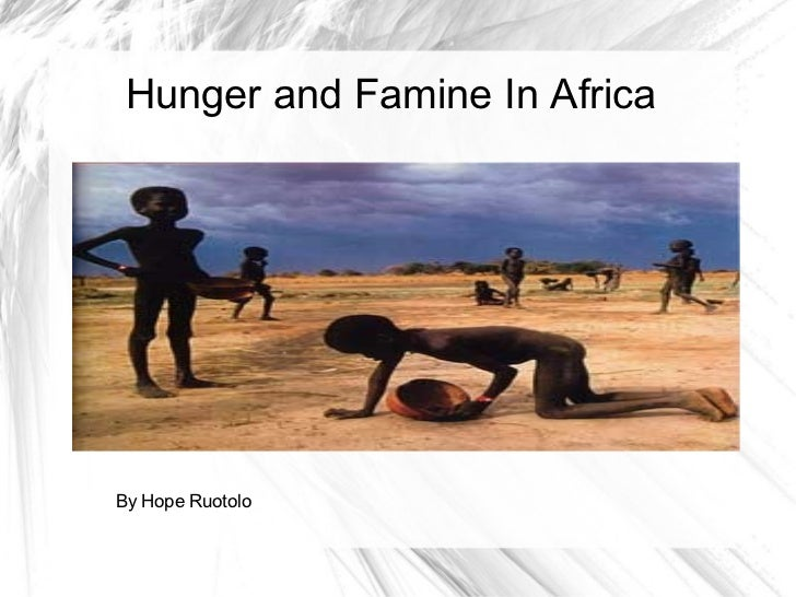 Hunger and Famine In Africa By Hope Ruotolo