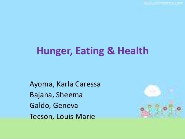 Hunger, Eating & HealthAyoma, Karla CaressaBajana, SheemaGaldo, GenevaTecson, Louis Marie