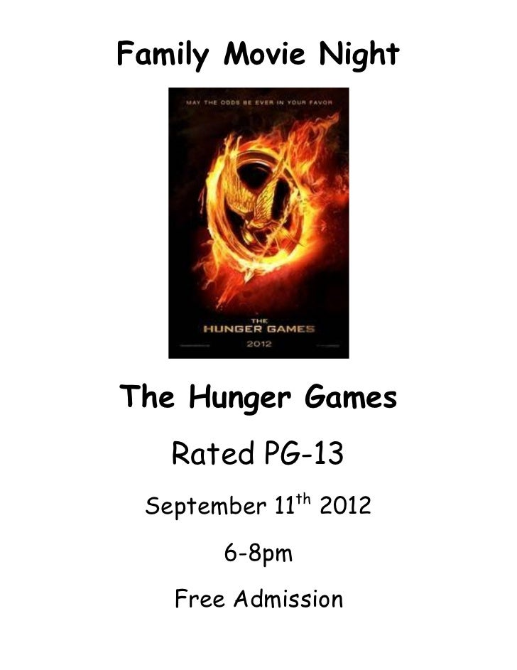 Family Movie NightThe Hunger Games   Rated PG-13               th September 11 2012       6-8pm   Free Admission