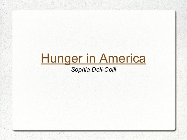 Hunger in America Sophia Dell-Colli